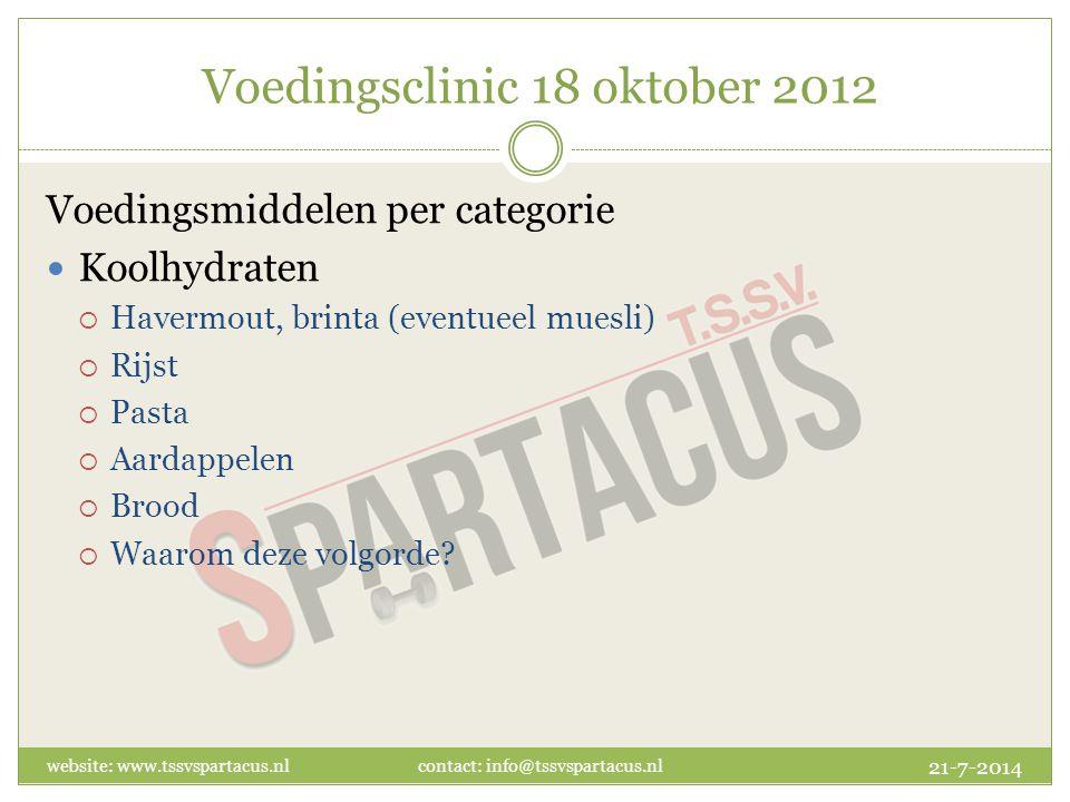 Voedingsclinic 18 oktober 2012 Voedingsmiddelen per categorie Koolhydraten  Havermout, brinta (eventueel muesli)  Rijst  Pasta  Aardappelen  Brood  Waarom deze volgorde.