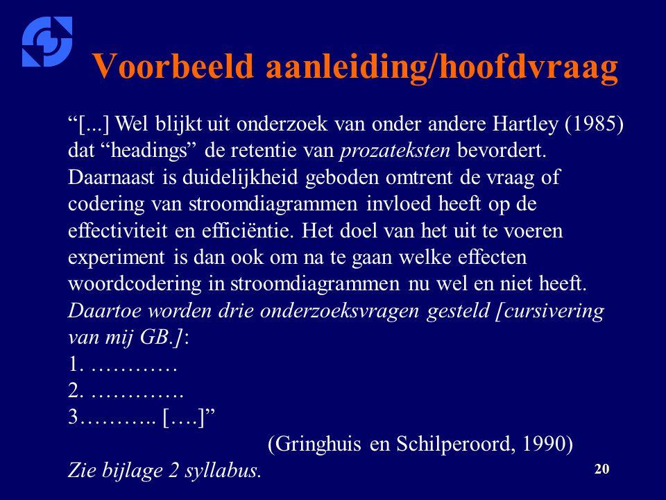 """20 Voorbeeld aanleiding/hoofdvraag """"[...] Wel blijkt uit onderzoek van onder andere Hartley (1985) dat """"headings"""" de retentie van prozateksten bevorde"""
