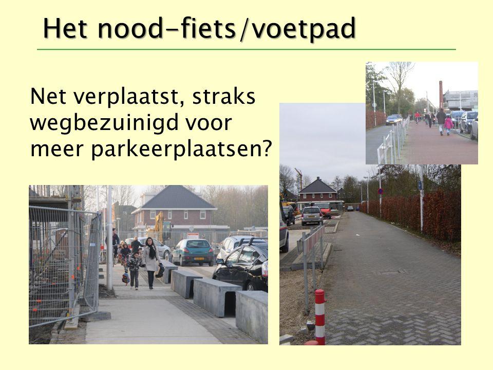 Het nood-fiets/voetpad Net verplaatst, straks wegbezuinigd voor meer parkeerplaatsen?