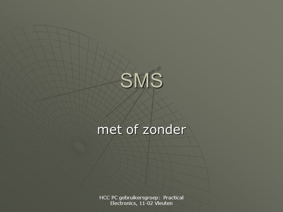 HCC PC gebruikersgroep: Practical Electronics, 11-02 Vleuten SMS met of zonder