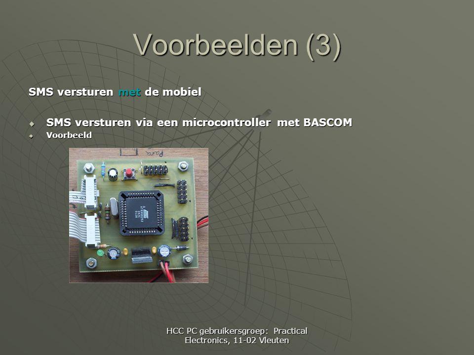 HCC PC gebruikersgroep: Practical Electronics, 11-02 Vleuten Voorbeelden (3) SMS versturen met de mobiel  SMS versturen via een microcontroller met BASCOM  Voorbeeld