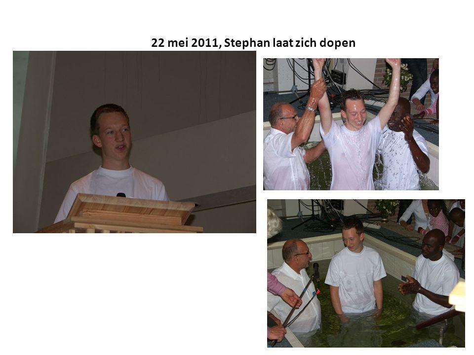 22 mei 2011, Stephan laat zich dopen