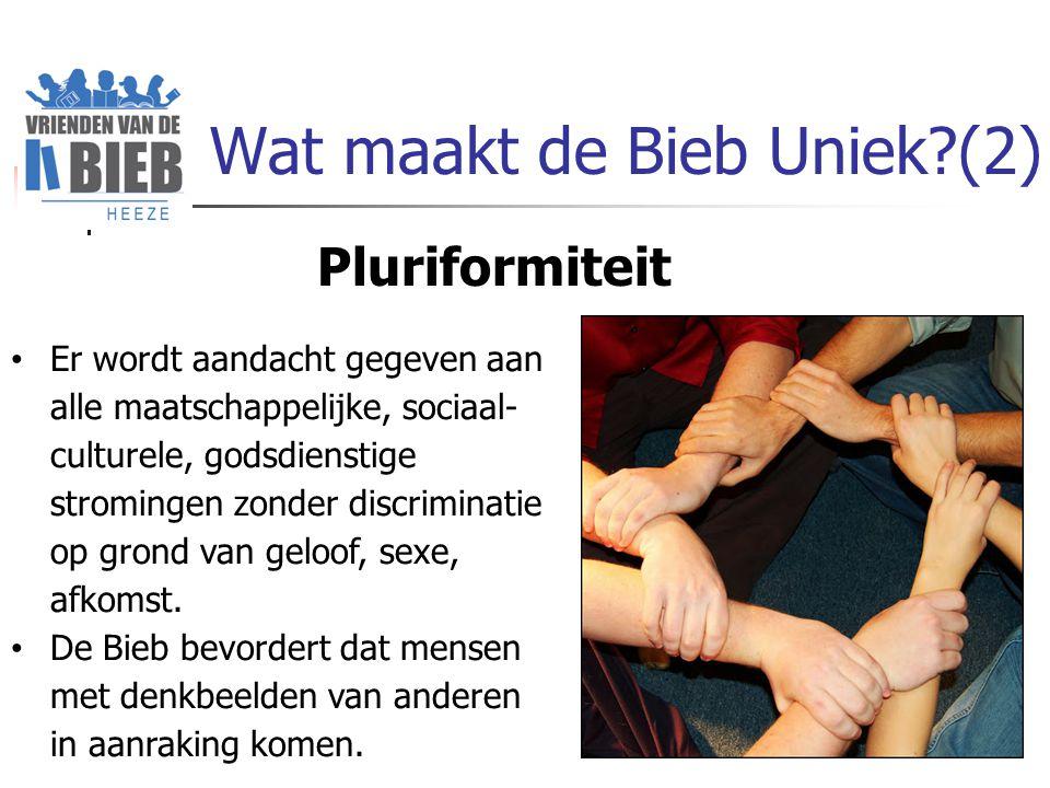 Wat maakt de Bieb Uniek (2) Er wordt aandacht gegeven aan alle maatschappelijke, sociaal- culturele, godsdienstige stromingen zonder discriminatie op grond van geloof, sexe, afkomst.