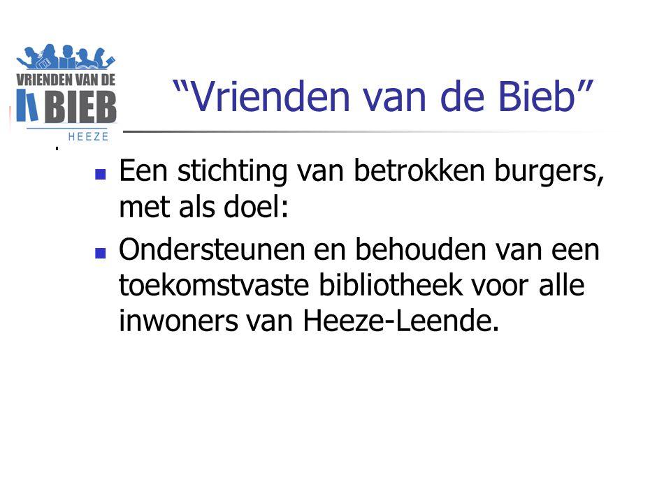Vrienden van de Bieb Een stichting van betrokken burgers, met als doel: Ondersteunen en behouden van een toekomstvaste bibliotheek voor alle inwoners van Heeze-Leende.