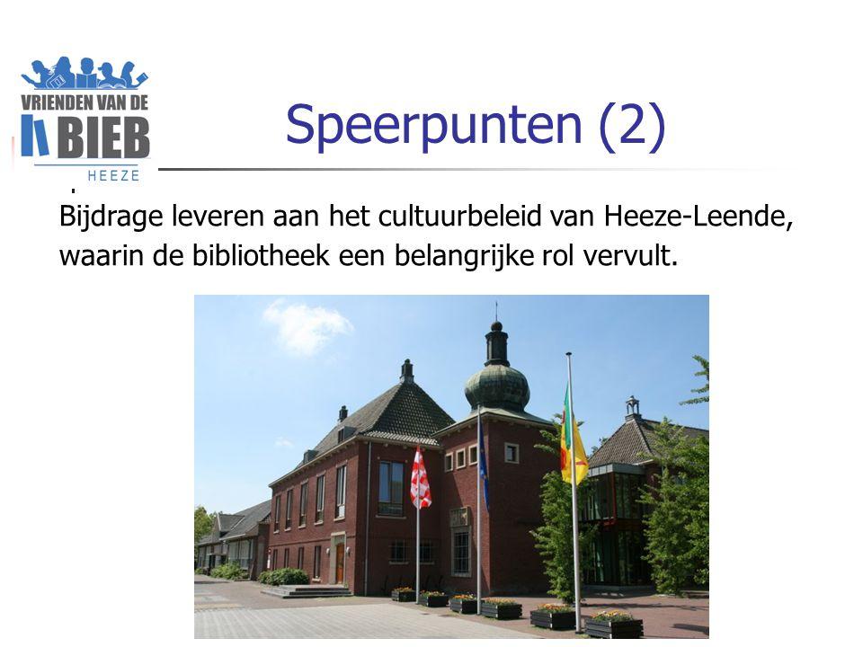 Speerpunten (2) Bijdrage leveren aan het cultuurbeleid van Heeze-Leende, waarin de bibliotheek een belangrijke rol vervult.