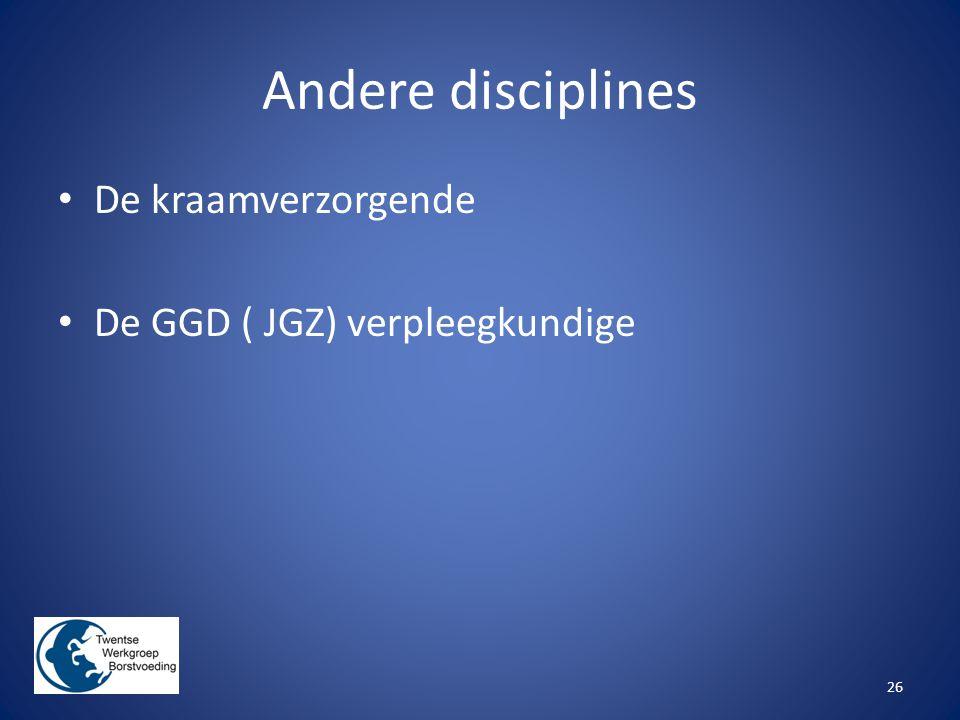 Andere disciplines De kraamverzorgende De GGD ( JGZ) verpleegkundige 26