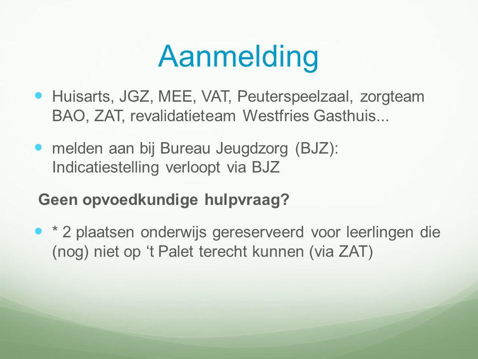 Aanmelding Huisarts, JGZ, MEE, VAT, Peuterspeelzaal, zorgteam BAO, ZAT, revalidatieteam Westfries Gasthuis...
