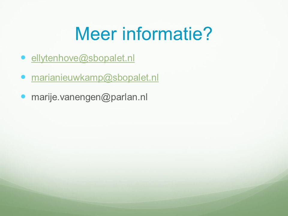 Meer informatie? ellytenhove@sbopalet.nl marianieuwkamp@sbopalet.nl marije.vanengen@parlan.nl