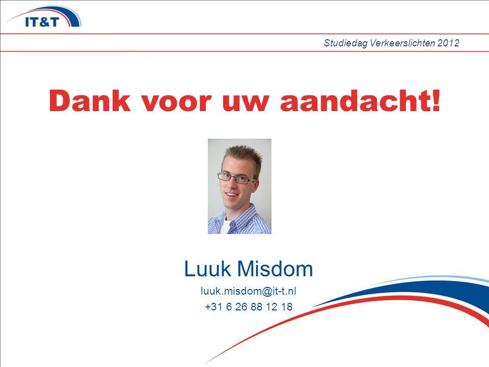Dank voor uw aandacht! Luuk Misdom luuk.misdom@it-t.nl +31 6 26 88 12 18