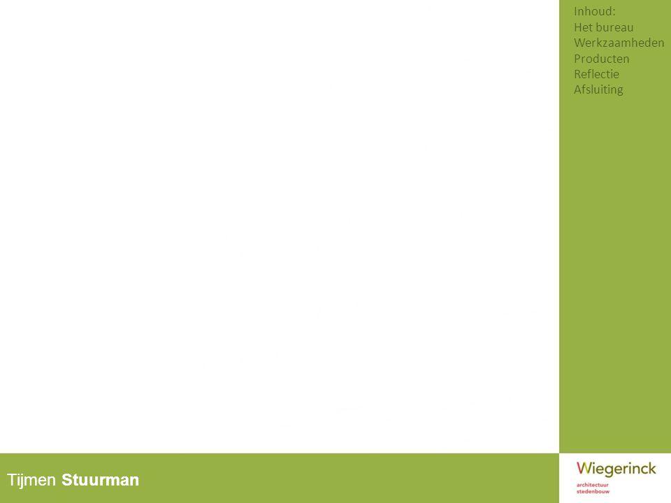 Tijmen Stuurman Inhoud: Het bureau Werkzaamheden Producten Reflectie Afsluiting