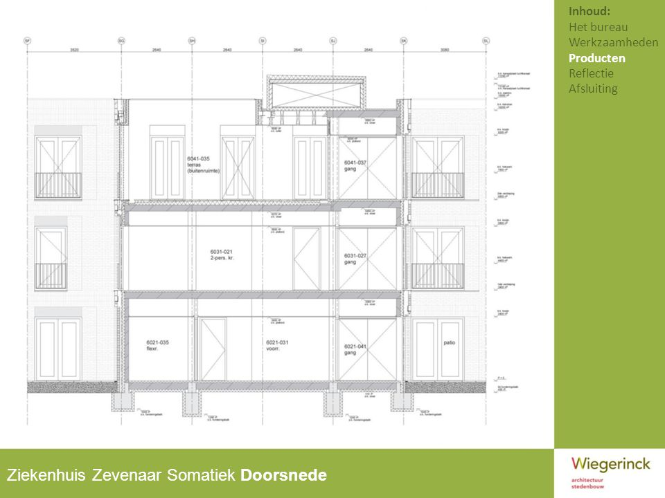 Ziekenhuis Zevenaar Somatiek Doorsnede Inhoud: Het bureau Werkzaamheden Producten Reflectie Afsluiting