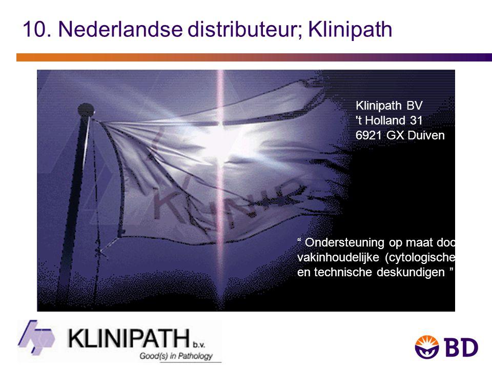 """10. Nederlandse distributeur; Klinipath """" Ondersteuning op maat door vakinhoudelijke (cytologische) en technische deskundigen """" Klinipath BV 't Hollan"""