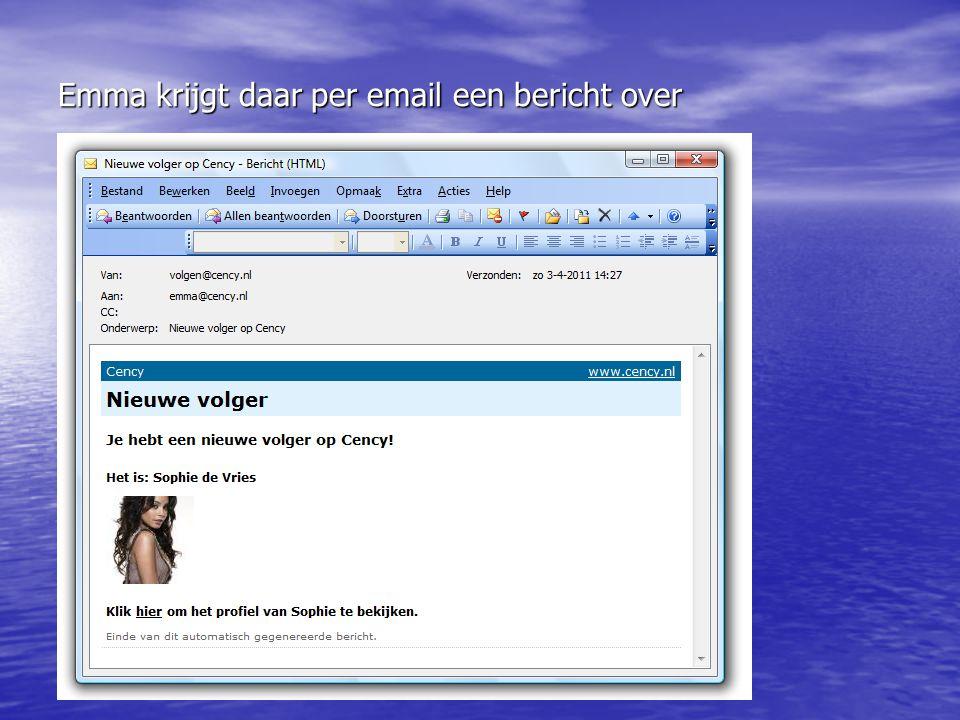 Emma krijgt daar per email een bericht over
