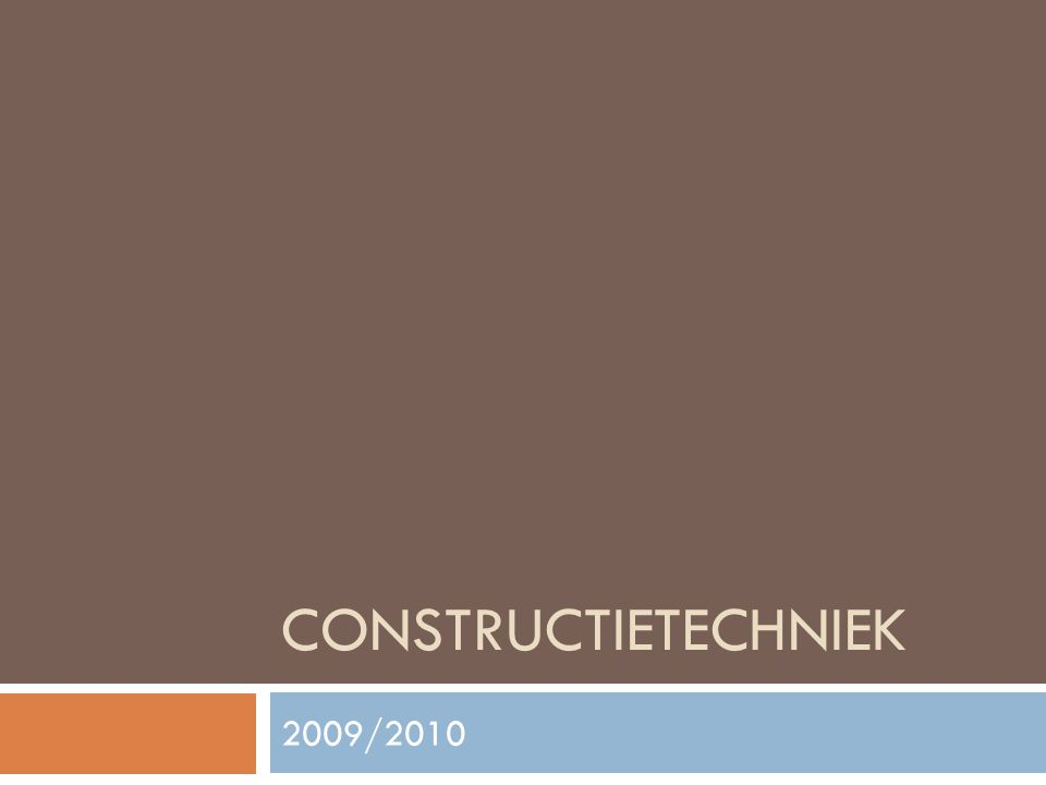 CONSTRUCTIETECHNIEK 2009/2010