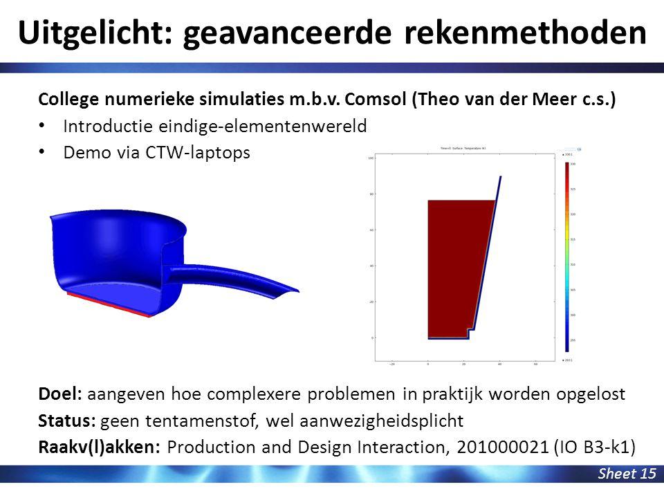 Uitgelicht: geavanceerde rekenmethoden Sheet 15 College numerieke simulaties m.b.v. Comsol (Theo van der Meer c.s.) Introductie eindige-elementenwerel