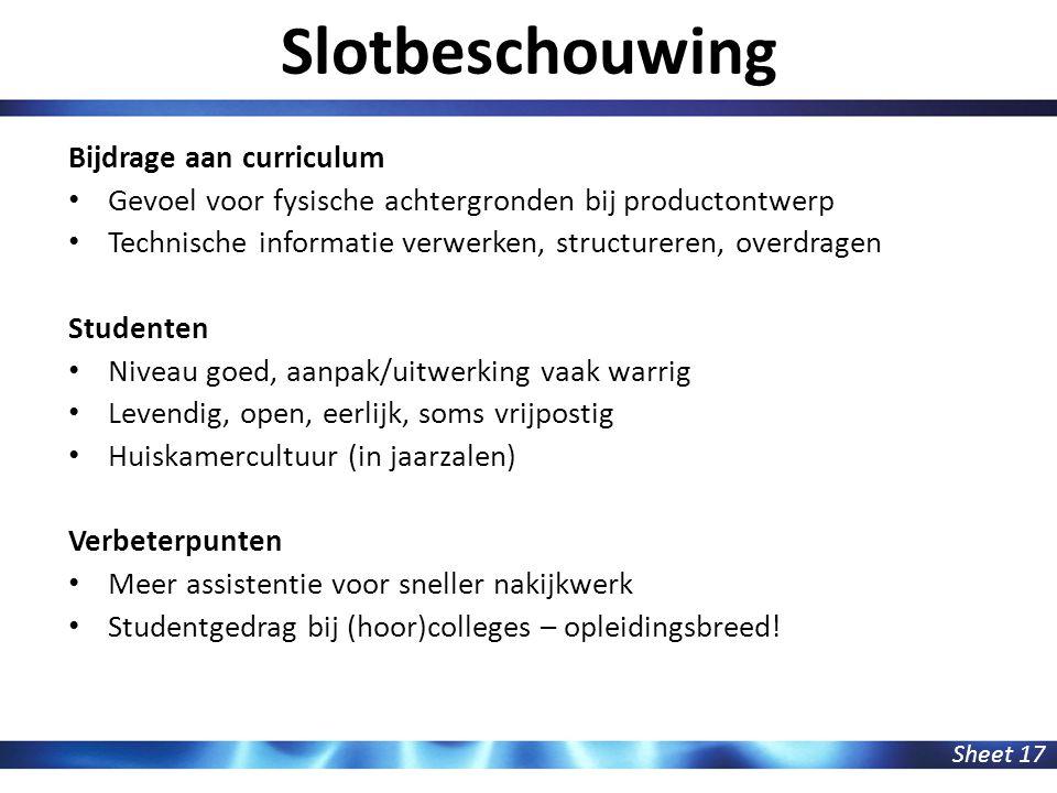 Sheet 17 Bijdrage aan curriculum Gevoel voor fysische achtergronden bij productontwerp Technische informatie verwerken, structureren, overdragen Stude