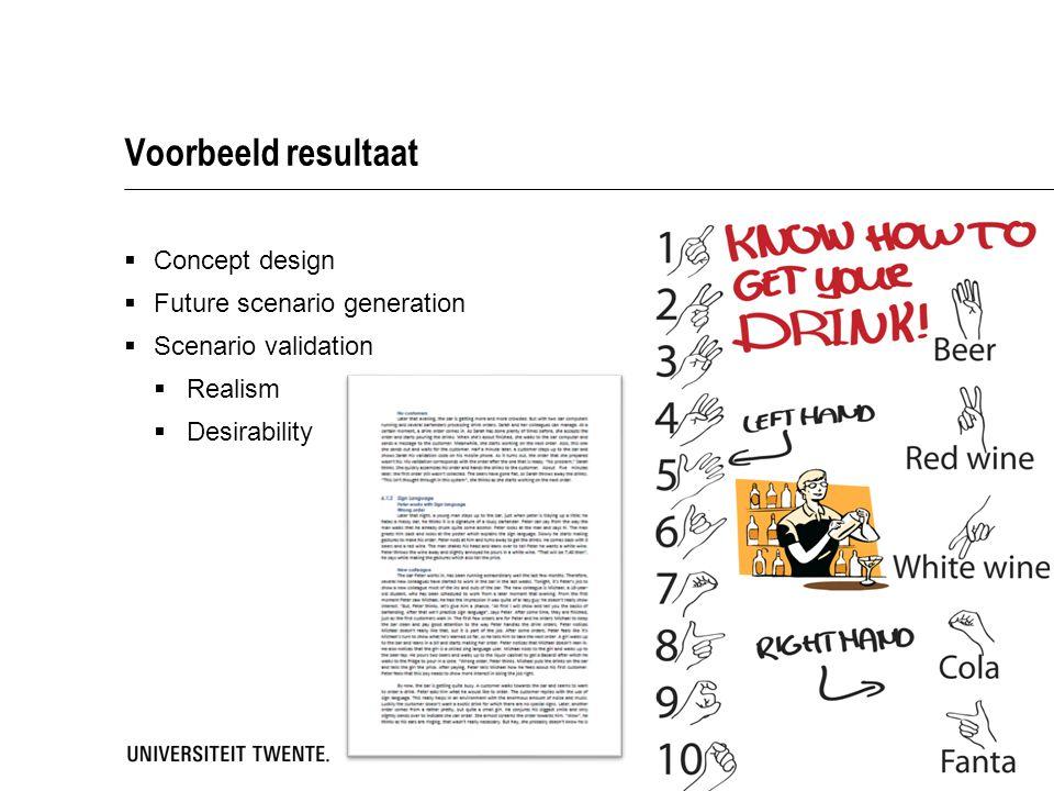 Voorbeeld resultaat  Concept design  Future scenario generation  Scenario validation  Realism  Desirability