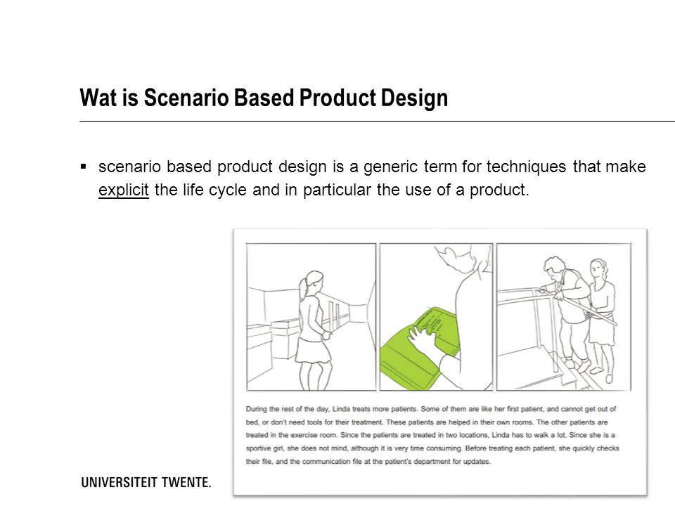 Wat is Scenario Based Product Design  scenario based product design is a generic term for techniques that make explicit the life cycle and in particular the use of a product.