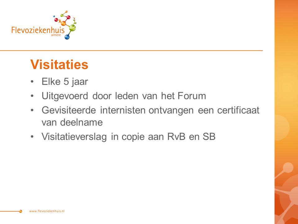 Visitaties Elke 5 jaar Uitgevoerd door leden van het Forum Gevisiteerde internisten ontvangen een certificaat van deelname Visitatieverslag in copie aan RvB en SB