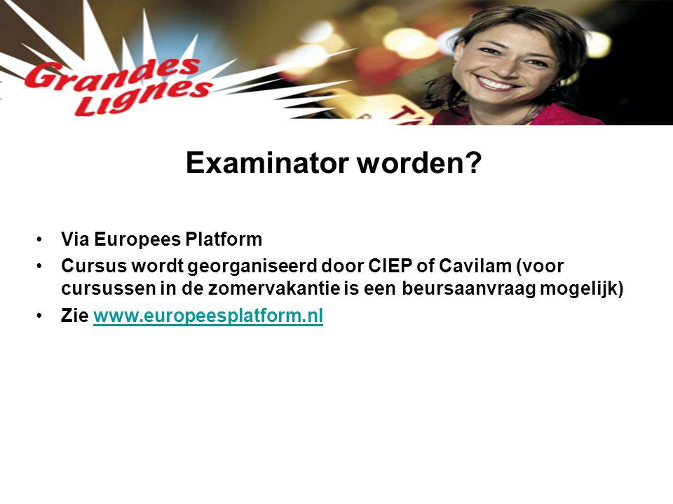 Examinator worden? Via Europees Platform Cursus wordt georganiseerd door CIEP of Cavilam (voor cursussen in de zomervakantie is een beursaanvraag moge