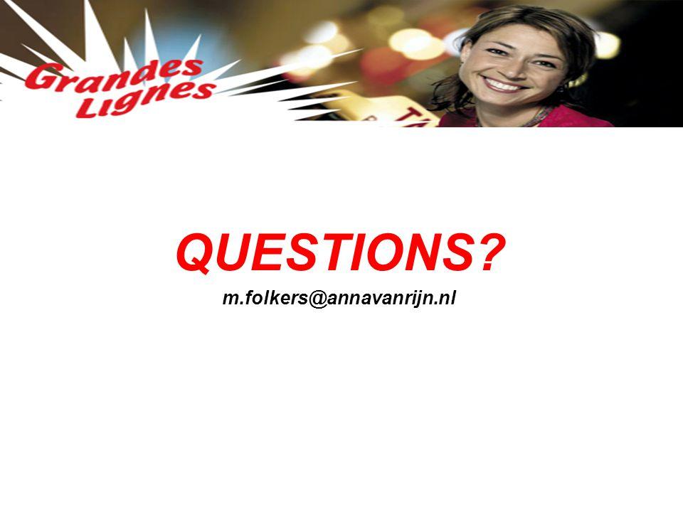 QUESTIONS? m.folkers@annavanrijn.nl