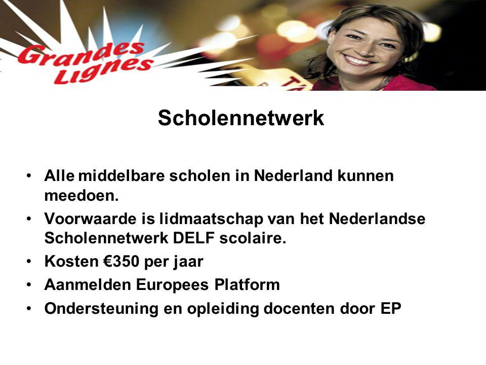 Scholennetwerk Alle middelbare scholen in Nederland kunnen meedoen. Voorwaarde is lidmaatschap van het Nederlandse Scholennetwerk DELF scolaire. Koste