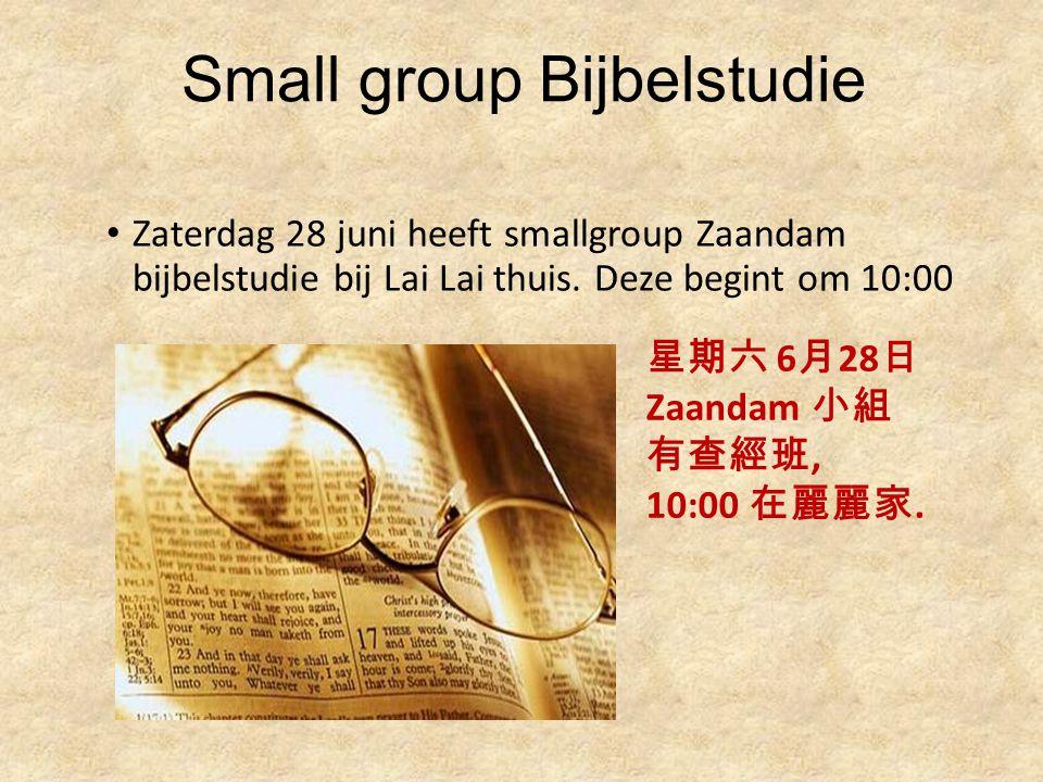Small group Bijbelstudie Zaterdag 28 juni heeft smallgroup Zaandam bijbelstudie bij Lai Lai thuis.