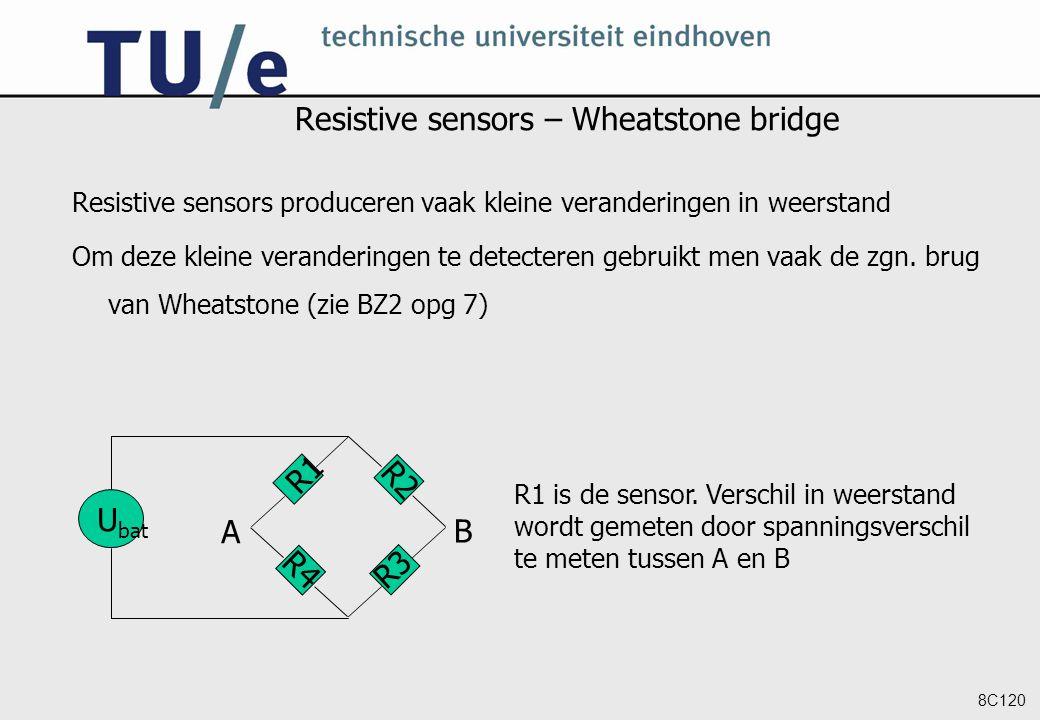 8C120 Resistive sensors – Wheatstone bridge Resistive sensors produceren vaak kleine veranderingen in weerstand Om deze kleine veranderingen te detect