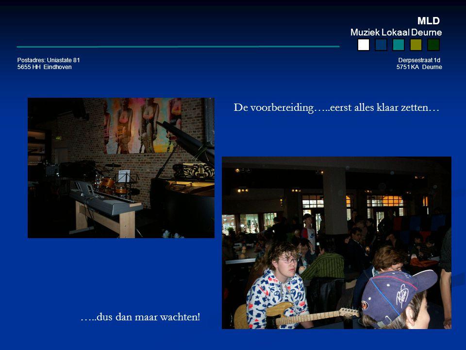 MLD Muziek Lokaal Deurne Postadres: Uniastate 81 Derpsestraat 1d 5655 HH Eindhoven 5751 KA Deurne Hoe enthousiast kun je zijn????