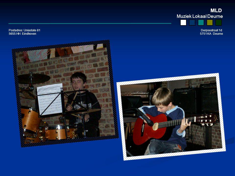 MLD Muziek Lokaal Deurne Postadres: Uniastate 81 Derpsestraat 1d 5655 HH Eindhoven 5751 KA Deurne