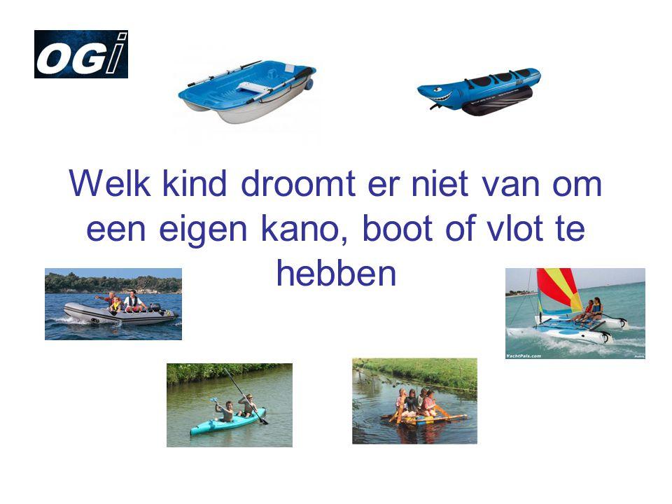 Welk kind droomt er niet van om een eigen kano, boot of vlot te hebben