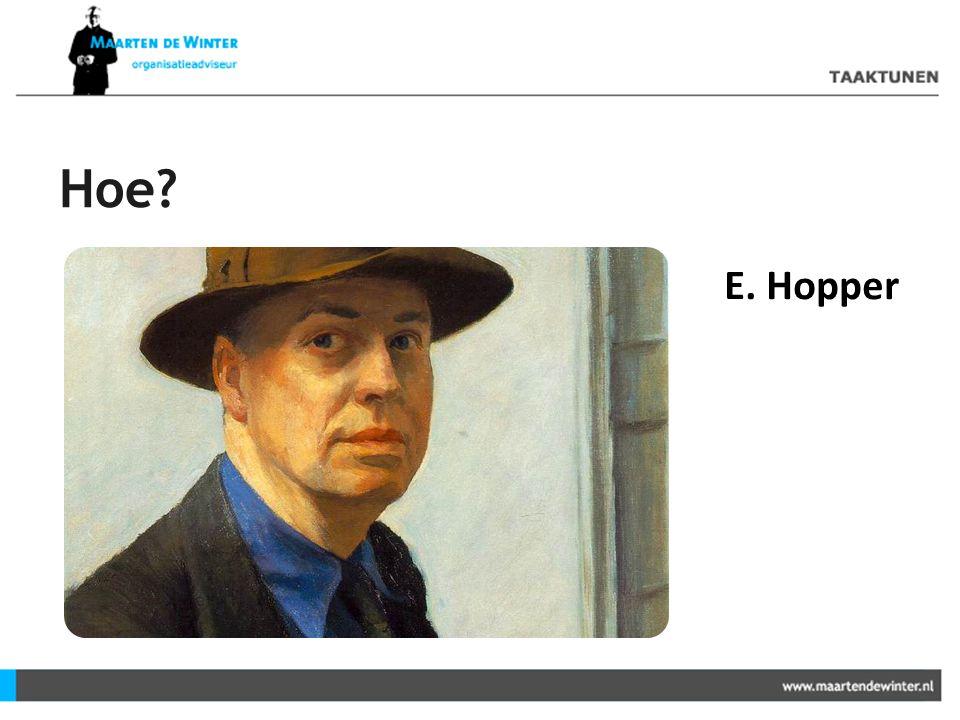 Hoe? E. Hopper