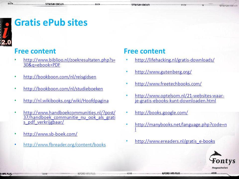 Gratis ePub sites Free content http://www.biblioo.nl/zoekresultaten.php s= 30&q=ebook+PDF http://www.biblioo.nl/zoekresultaten.php s= 30&q=ebook+PDF http://bookboon.com/nl/reisgidsen http://bookboon.com/nl/studieboeken http://nl.wikibooks.org/wiki/Hoofdpagina http://www.handboekcommunities.nl/ post/ 37/handboek_communitie_nu_ook_als_grati s_pdf_verkrijgbaar/ http://www.handboekcommunities.nl/ post/ 37/handboek_communitie_nu_ook_als_grati s_pdf_verkrijgbaar/ http://www.sb-boek.com/ http://www.fbreader.org/content/books Free content http://lifehacking.nl/gratis-downloads/ http://www.gutenberg.org/ http://www.freetechbooks.com/ http://www.optelsom.nl/21-websites-waar- je-gratis-ebooks-kunt-downloaden.html http://www.optelsom.nl/21-websites-waar- je-gratis-ebooks-kunt-downloaden.html http://books.google.com/ http://manybooks.net/language.php code=n l http://manybooks.net/language.php code=n l http://www.ereaders.nl/gratis_e-books