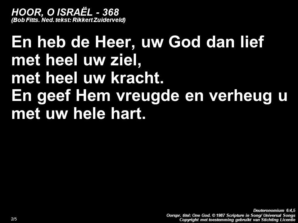 Copyright met toestemming gebruikt van Stichting Licentie Deuteronomium 6:4,5 Oorspr.