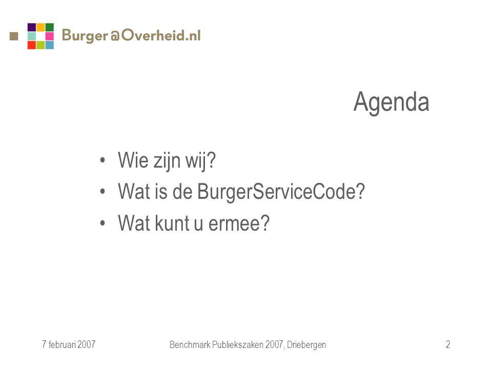 7 februari 2007Benchmark Publiekszaken 2007, Driebergen2 Agenda Wie zijn wij.