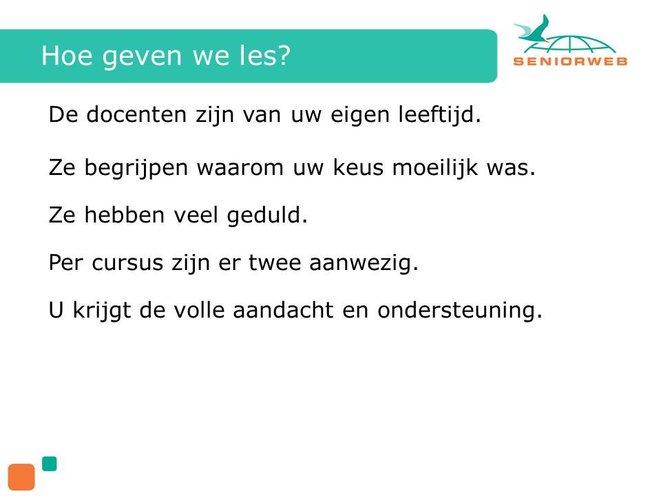En als je verder wil… …zijn er in Dokkum nog een aantal korte cursussen en workshops.