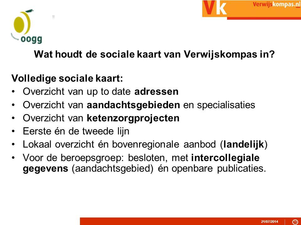 21/07/201416 Wat houdt de sociale kaart van Verwijskompas in.