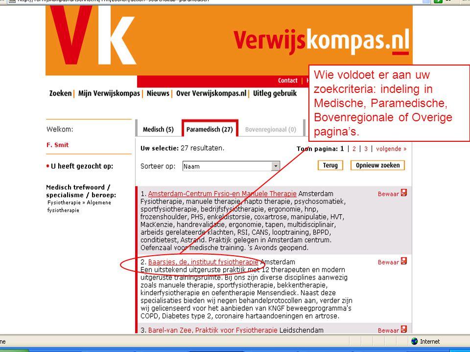 21/07/201422 Wie voldoet er aan uw zoekcriteria: indeling in Medische, Paramedische, Bovenregionale of Overige pagina's.