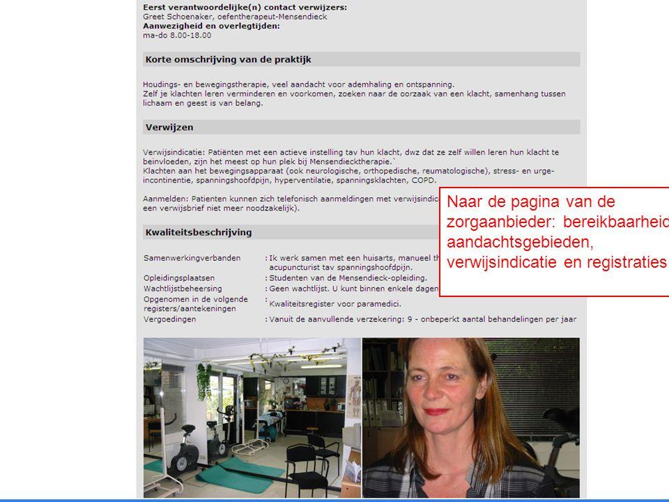 21/07/201423 Naar de pagina van de zorgaanbieder: bereikbaarheid, aandachtsgebieden, verwijsindicatie en registraties.