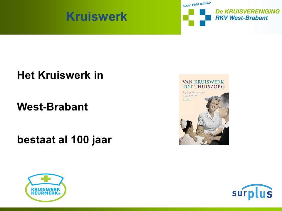 Kruiswerk Het Kruiswerk in West-Brabant bestaat al 100 jaar