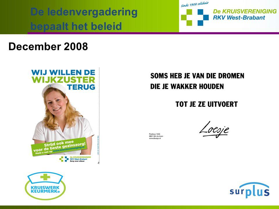 December 2008 De ledenvergadering bepaalt het beleid
