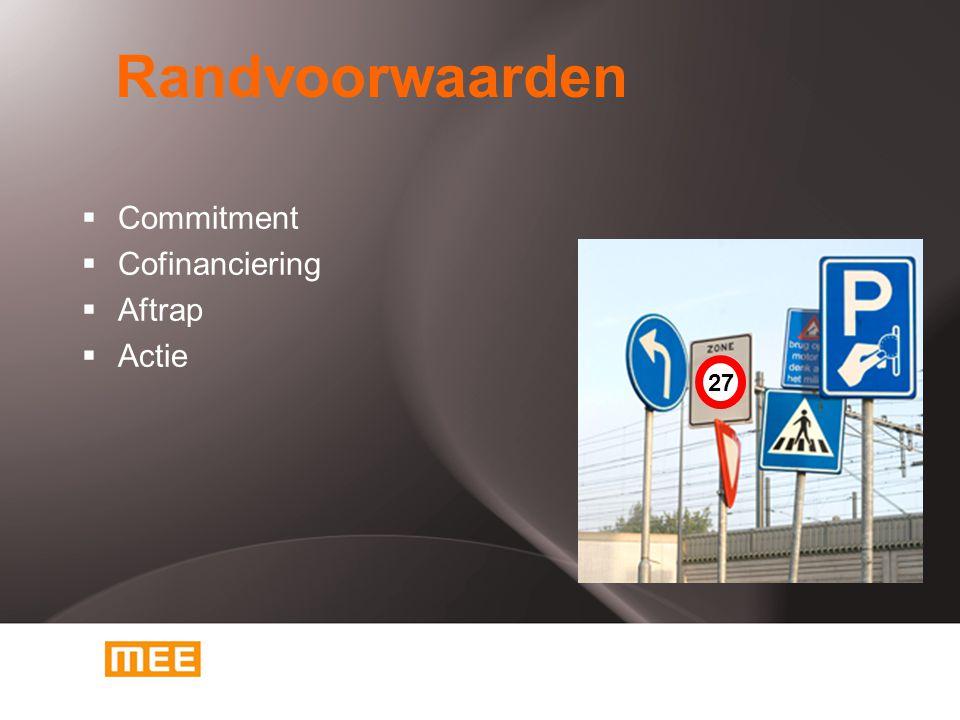  Commitment  Cofinanciering  Aftrap  Actie Randvoorwaarden 27
