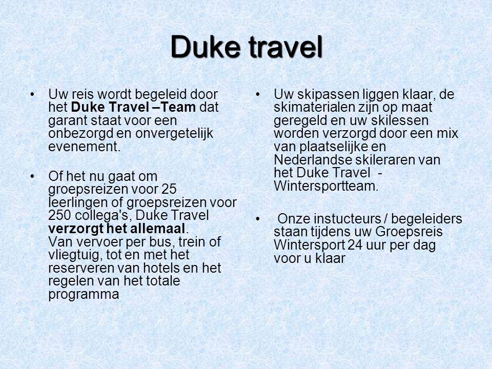 Duke travel Uw reis wordt begeleid door het Duke Travel –Team dat garant staat voor een onbezorgd en onvergetelijk evenement. Of het nu gaat om groeps