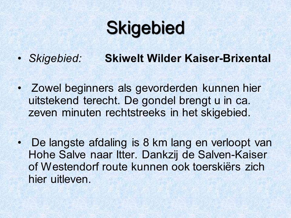 Skigebied Skigebied:Skiwelt Wilder Kaiser-Brixental Zowel beginners als gevorderden kunnen hier uitstekend terecht. De gondel brengt u in ca. zeven mi