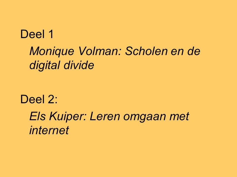 Leerlingen voorbereiden op een digitale samenleving: scholen en internet Els Kuiper (VU) en Monique Volman (VU/HAN)