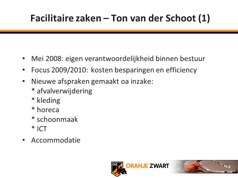 Facilitaire zaken – Ton van der Schoot (1) Mei 2008: eigen verantwoordelijkheid binnen bestuur Focus 2009/2010: kosten besparingen en efficiency Nieuw