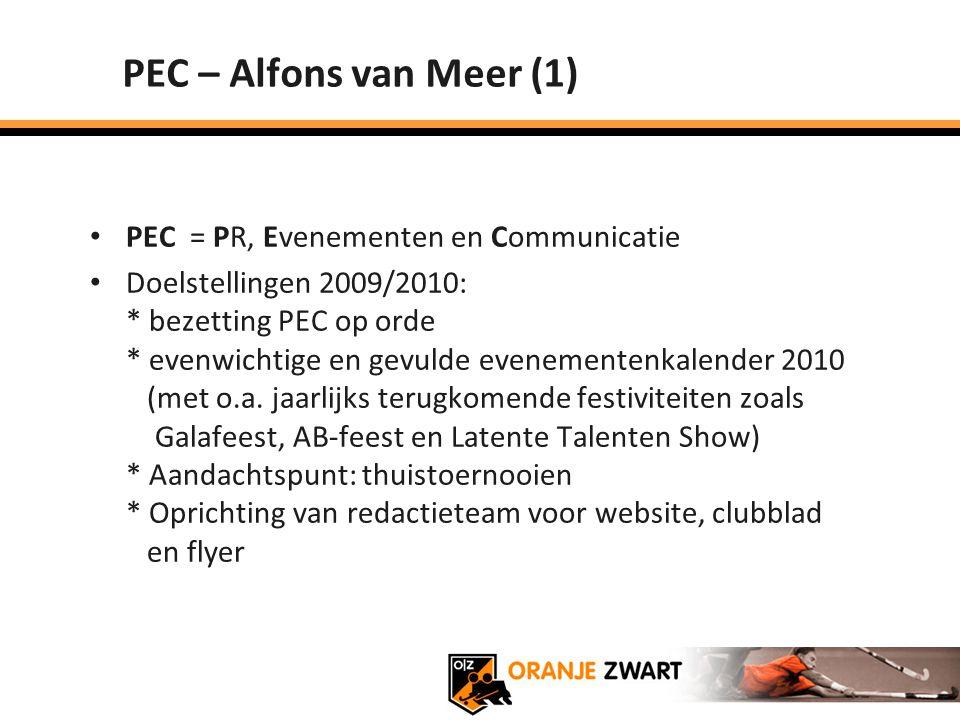 PEC – Alfons van Meer (1) PEC = PR, Evenementen en Communicatie Doelstellingen 2009/2010: * bezetting PEC op orde * evenwichtige en gevulde evenemente