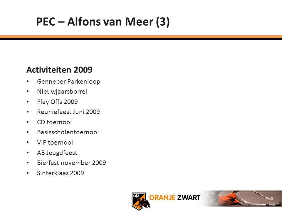 PEC – Alfons van Meer (3) Activiteiten 2009 Genneper Parkenloop Nieuwjaarsborrel Play Offs 2009 Reuniefeest Juni 2009 CD toernooi Basisscholentoernooi