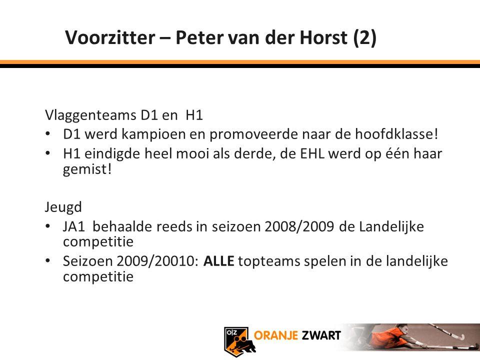 Voorzitter – Peter van der Horst (2) Vlaggenteams D1 en H1 D1 werd kampioen en promoveerde naar de hoofdklasse! H1 eindigde heel mooi als derde, de EH