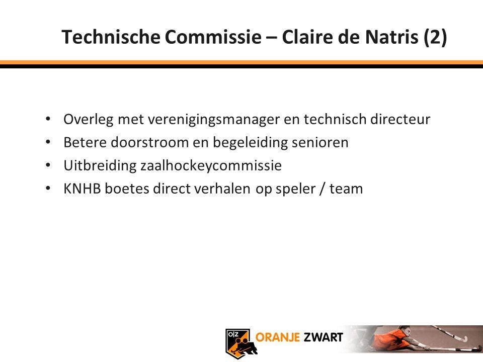 Technische Commissie – Claire de Natris (2) Overleg met verenigingsmanager en technisch directeur Betere doorstroom en begeleiding senioren Uitbreidin